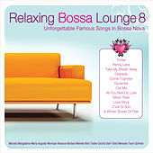 Relaxing Bossa Lounge 8 by Various Artists