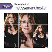 Playlist: The Very Best Of Melissa Manchester by Melissa Manchester