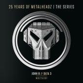 25 Years of Metalheadz – Part 1 by John B