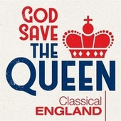 God save the Queen: Classical England von Various Artists
