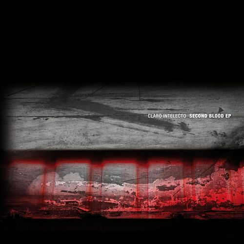 Second Blood EP by Claro Intelecto