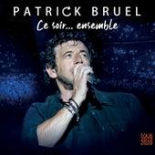 Ce soir... ensemble (Tour 2019-2020) (Live) von Patrick Bruel