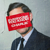 Charlie by Everyone You Know