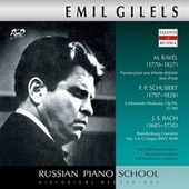 Ravel, Schubert & J.S. Bach: Piano Works by Emil Gilels