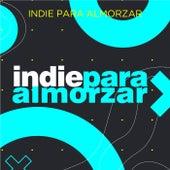 Indie Para Almorzar de Various Artists