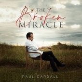 The Broken Miracle de Paul Cardall