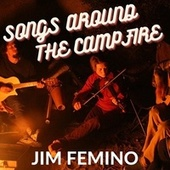 Songs Around the Campfire de Jim Femino