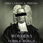 More Wonders of the Visible World by Mike Lawson