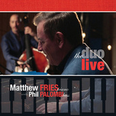 The Duo Live by Matthew Fries