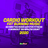 Cardio Workout: Fat Burning Music 2020 (60 Minutes Mixed for Fitness & Workout 150 bpm/32 count) de Hard EDM Workout