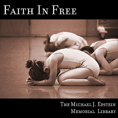 Faith in Free by The Michael J. Epstein Memorial Library