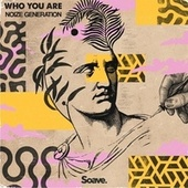 Who You Are di Noize Generation