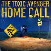 Home Call (From Road 96) by The Toxic Avenger