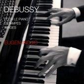 Debussy: Pour le piano / Estampes / Images by Eugen Indjic