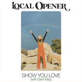 Show You Love by Local Opener