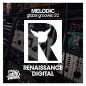 Melodic Global Grooves '20 by Various Artists