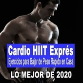 Cardio Hiit Exprés Lo Mejor de 2020 - Ejercicios para Bajar de Peso Rápido en Casa (140 Bpm Treino Hiit - High Intensity Interval Training) von Cardio HIIT Exprés