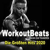 Workoutbeats - Musik Zum Trainieren (Die Größten Workout Hits 2020 Für Aerobics, Pumpin' Cardio Power, Crossfit, Plyo, Exercise, Steps, Piyo, Barré, Routine, Curves, Sculpting, Abs, Butt, Lean, Twerk, Slim Down Fitness Workout) von Various Artists