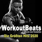Workoutbeats - Musik Zum Trainieren (Die Größten Workout Hits 2020 Für Aerobics, Pumpin' Cardio Power, Crossfit, Plyo, Exercise, Steps, Piyo, Barré, Routine, Curves, Sculpting, Abs, Butt, Lean, Twerk, Slim Down Fitness Workout) van Various Artists