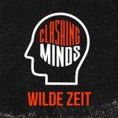 Wilde Zeit von Clashing Minds