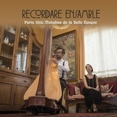 París 1900, Melodías de la Belle Époque by Recordare Ensamble