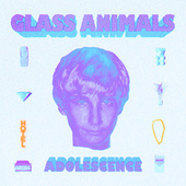 ADOLESCENCE by Glass Animals