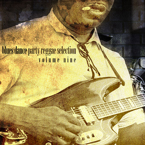 Blues Dance Party Reggae Selection Vol 9 by Various Artists