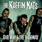 Our Way & The Highway by The Koffin Kats