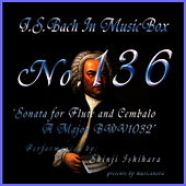 Bach In Musical Box 136 / Sonata For Flute And Cembalo A Major Bwv1032 by Shinji Ishihara