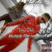 Multiply the Harvest (feat. Tippyxchulo) de *67