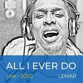 All I Ever Do (My Boo) (Live 2020) by Lemar