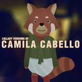 Lullaby Renditions of Camila Cabello by The Cat and Owl