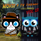 Movie & TV Theme Lullabies,  Vol. 12 by The Cat and Owl