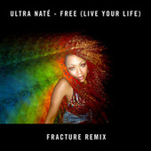 Free (Live Your Life) (Fracture Remix) by Ultra Nate