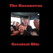 Greatest Hits by The Kasanovas