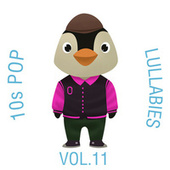 10s Pop Lullabies, Vol. 11 by The Cat and Owl