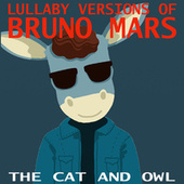 Lullaby Renditions of Bruno Mars by The Cat and Owl