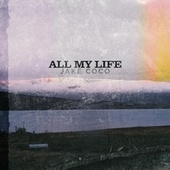 All My Life (Acoustic) by Jake Coco