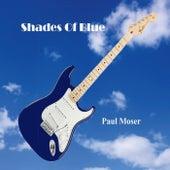 Shades of Blue von Paul Moser
