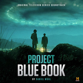 Project Blue Book (Original Television Series Soundtrack) de Daniel Wohl