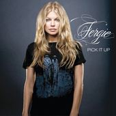 Pick It Up Song (International Version) by Fergie