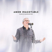 Amor Inagotable (En Vivo) de Marco Barrientos