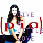 Give A Little Love von Pia