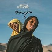 Onya von Arrested Development
