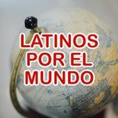Latinos por el mundo by Various Artists