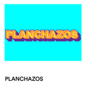 Planchazos by Various Artists