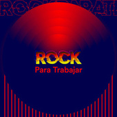 Rock para Trabajar by Various Artists