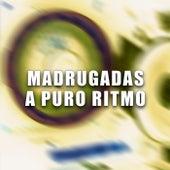 Madrugadas a puro ritmo von Various Artists
