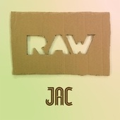 RAW by Jac