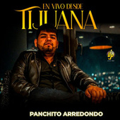 En Vivo Desde Tijuana (En vivo) by Panchito Arredondo